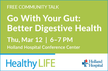 Go With Your Gut: Better Digestive Health | Thursday, March 12, 2020 | 6:00 PM - 7:00 PM